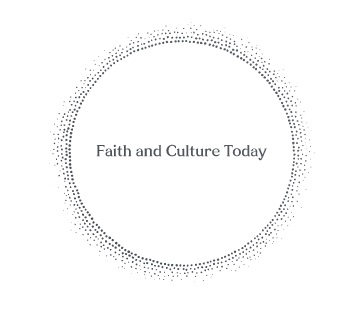 Faith and Culture Today
